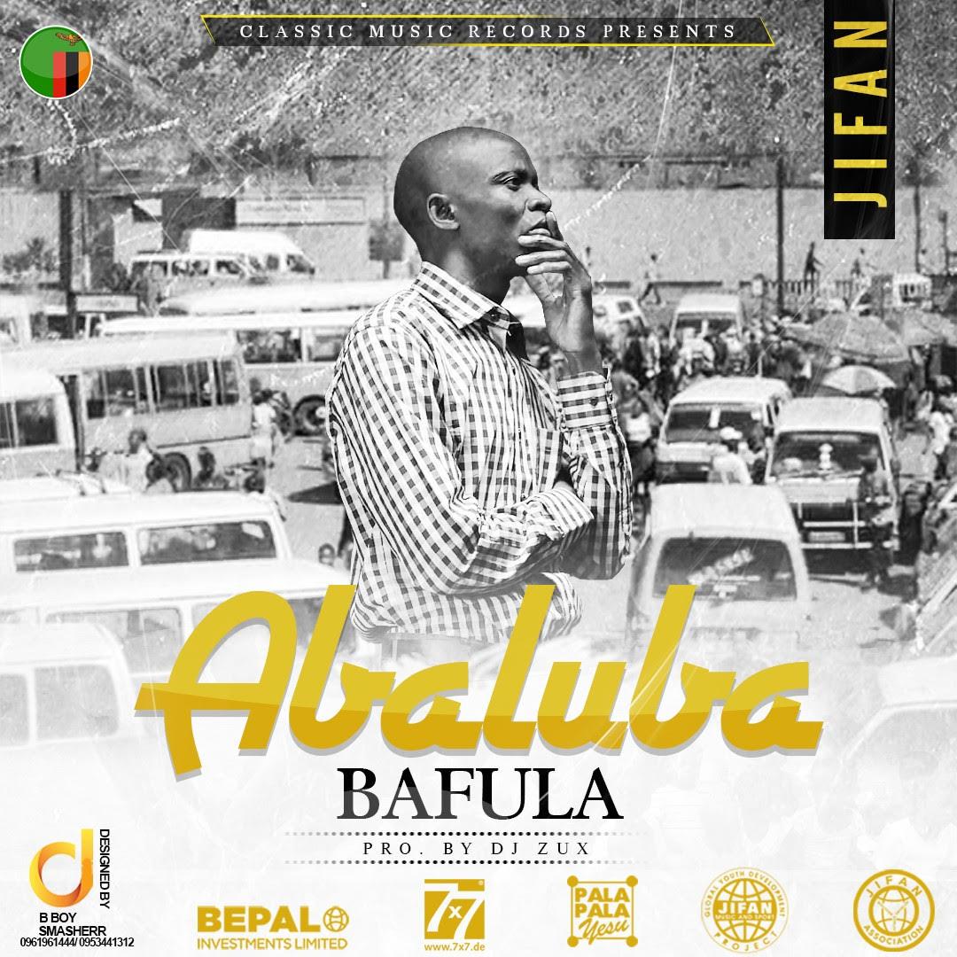 "JIFAN – ""Abaluba Bafula"" (Prod. By Dj Zux)"
