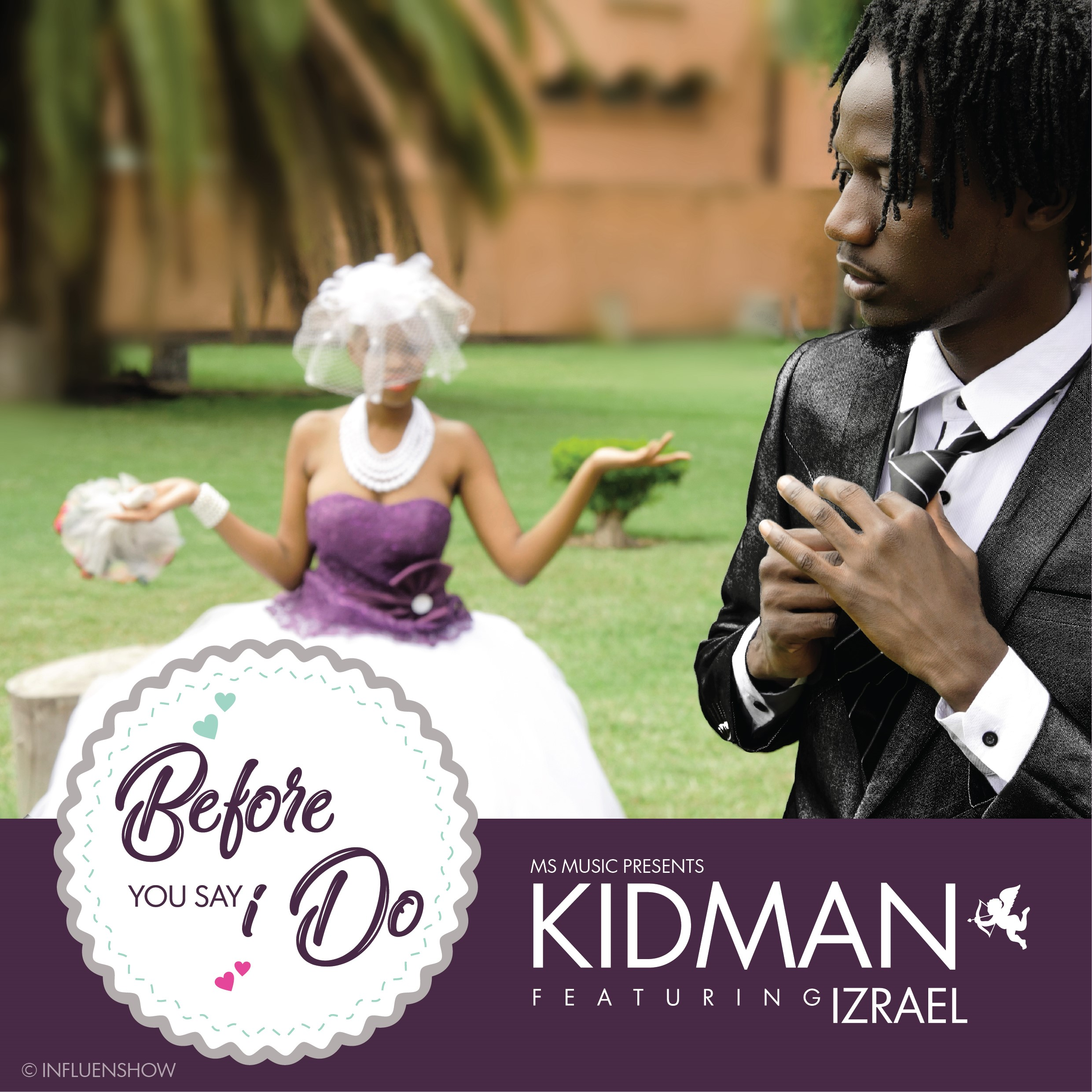 "Kidman x Izrael – ""Before You Say I Do"""