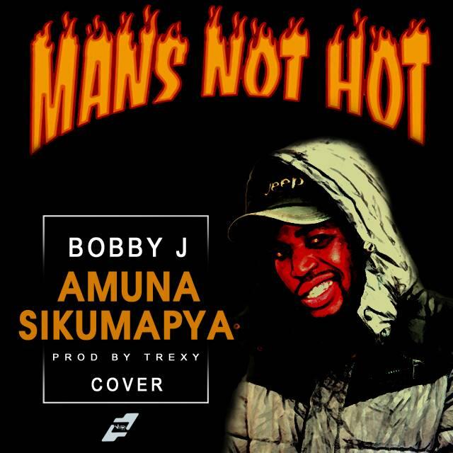 Bobby Jay Amuna Sikumapya Man S Not Hot Cover Zambian Music Blog