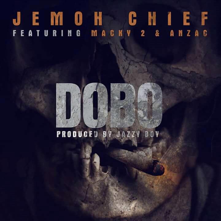 """Jemoh Chief ft. Macky2 x Anzac – """"Dobo"""""""