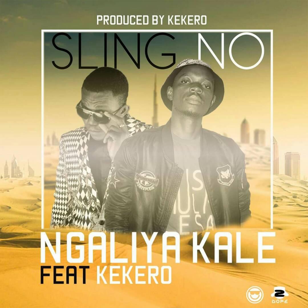 """Sling No – """"Ngaliya Kale"""" ft. Kekero"""