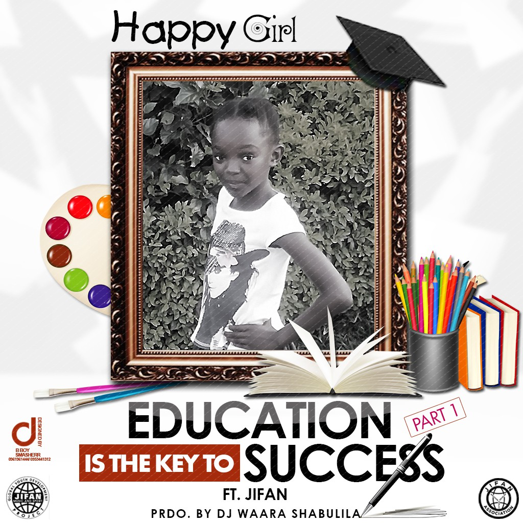 "Happy Girl ft. JIFAN – ""Education Is The Key To Success (Part 1)"""