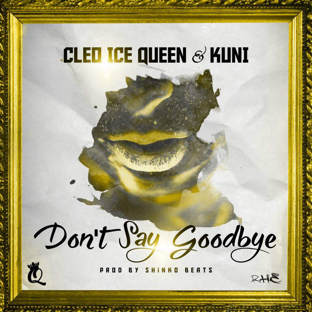 "Cleo Ice Queen, Kuni – ""Don't Say Goodbye"""