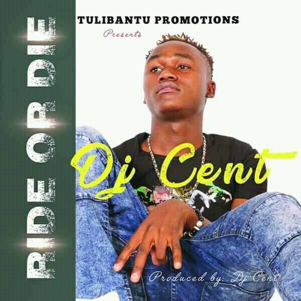 """Dj Cent – """"Ride or Die"""""""
