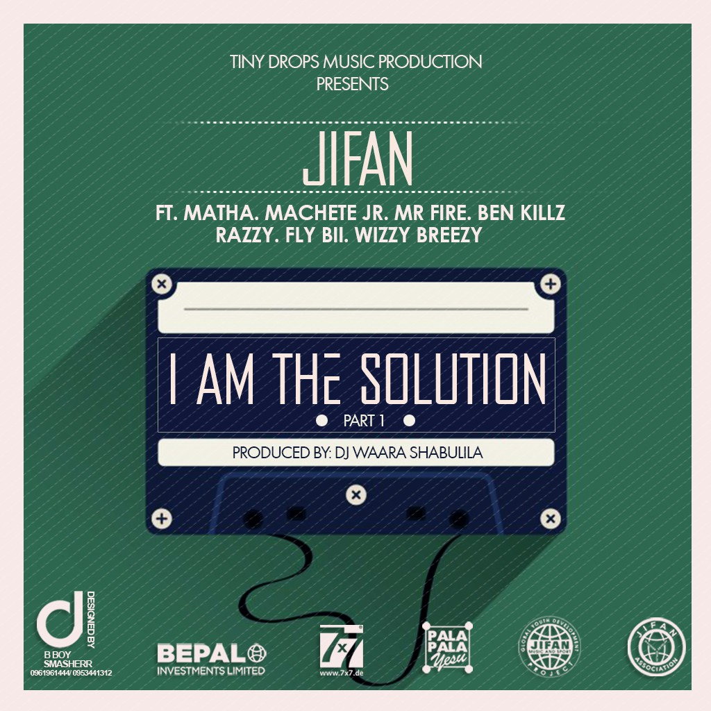 "JIFAN ft. Various Artists – ""I Am The Solution (Part 1)"""