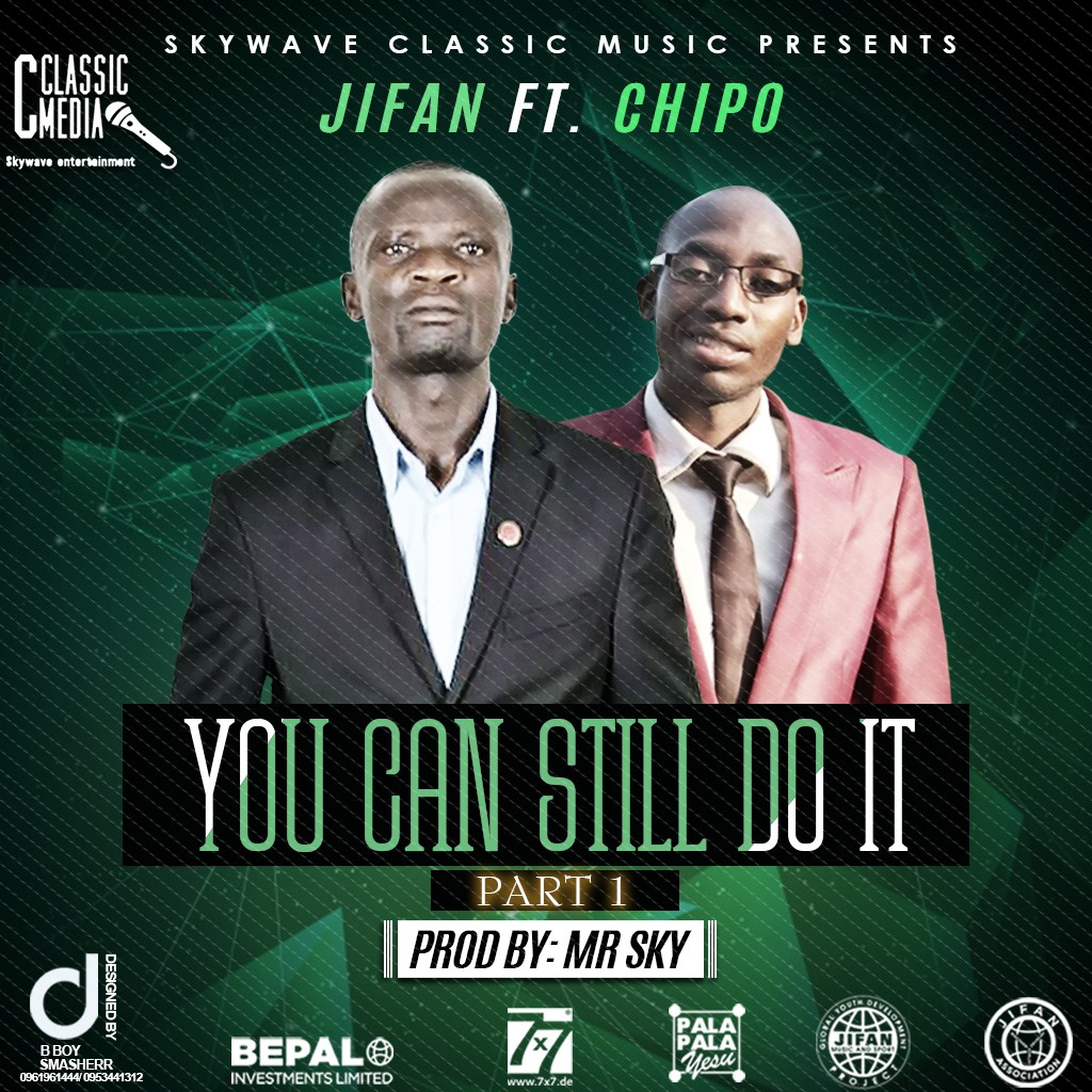 "JIFAN ft. Chipo – ""You Can Still Do It"""