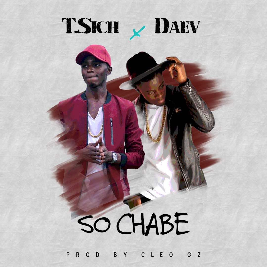 "T.Sich ft. Daev – ""So Chabe"" (Prod. Cleo Gz)"