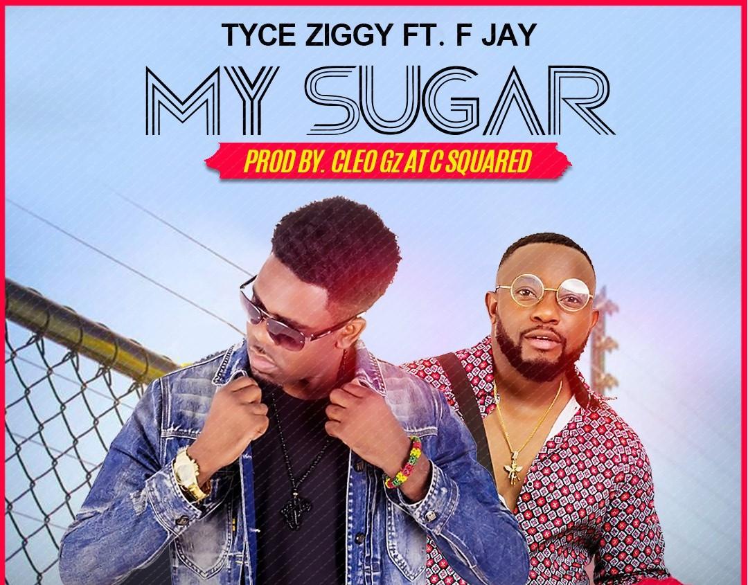 """Tyce ft. F Jay – """"My Sugar"""" (Prod. Cleo Gz)"""