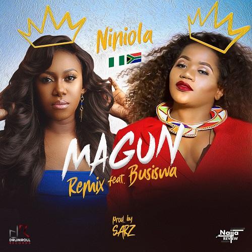 Niniola - Magun (Remix) ft  Busiswa - Zambian Music Blog