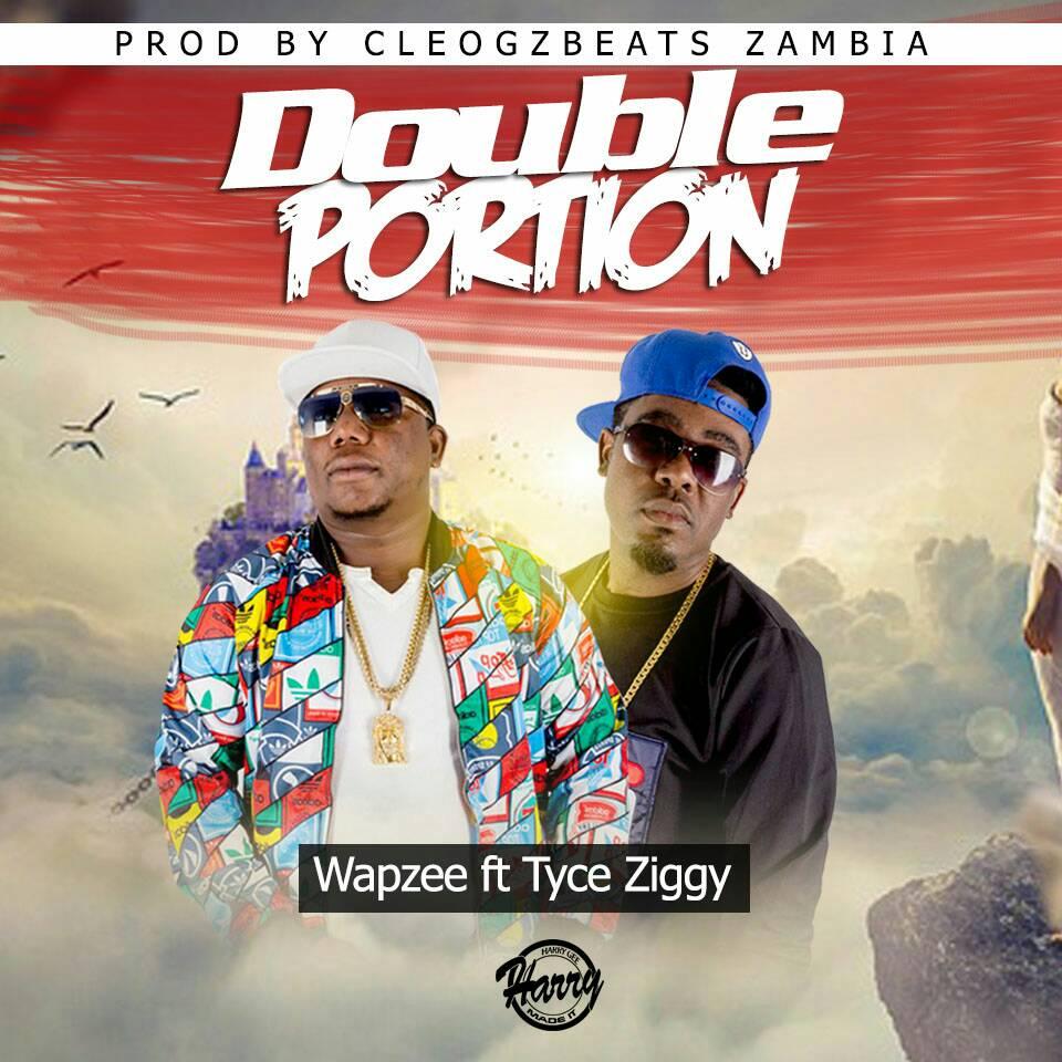 """Wapzee ft. Tyce Zig – """"Double Portion"""" (Prod. Cleo Gz)"""