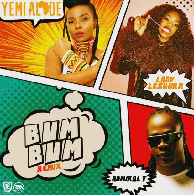 "Yemi Alade – ""Bum Bum"" ft. Lady Leshurr, Admiral T"