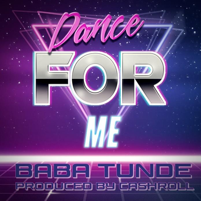 """Baba Tunde ft. Marie – """"Dance For Me"""" (Prod. Cashroll)"""