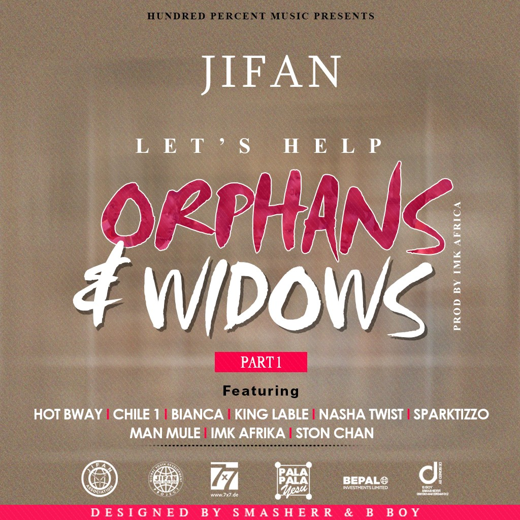 "JIFAN ft. Various Artists – ""Let's Help Orphans And Widows (Part 1)"""