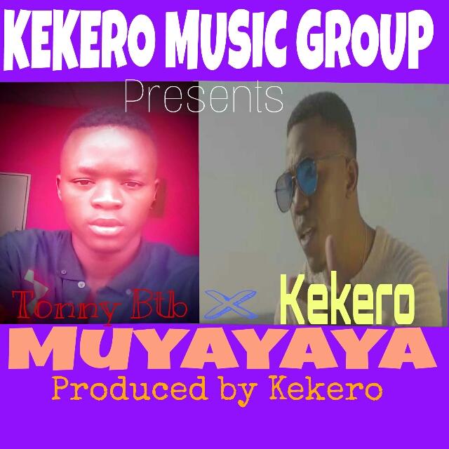 """Tonny Btb ft. Kekero – """"Muyayaya"""""""