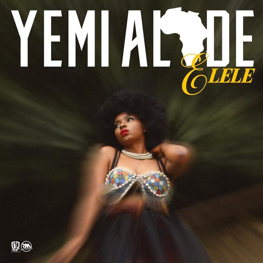 "Yemi Alade – ""Elele"" (Prod. By Egar Boi)"