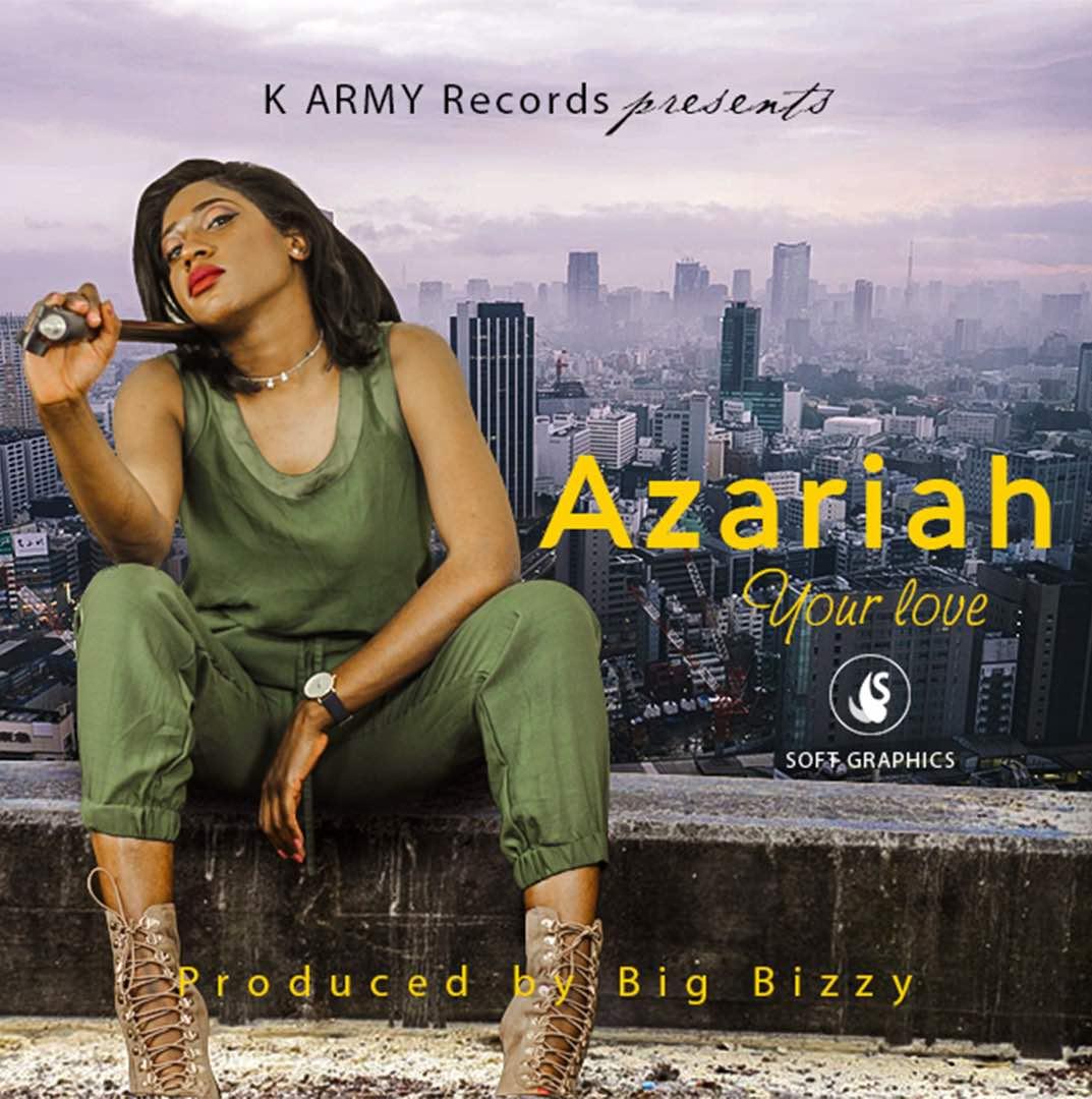 """Azariah – """"Your Love"""" (Prod. By Big Bizzy)"""