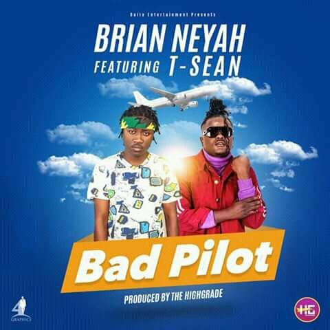 "Brian Neyah ft. T-Sean – ""Bad Pilot"""
