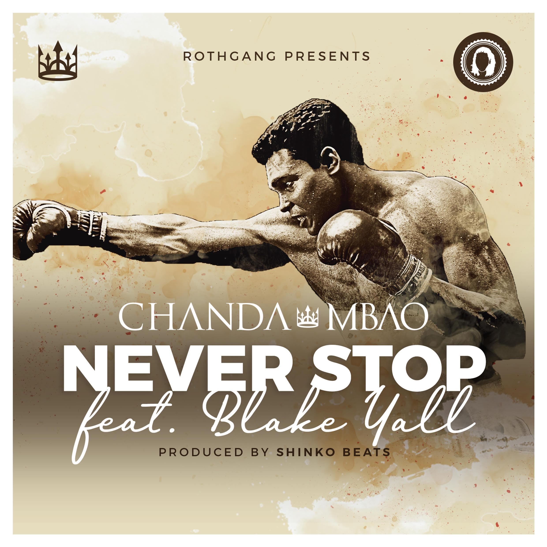"Chanda Mbao ft. Blake Yall – ""Never Stop"""