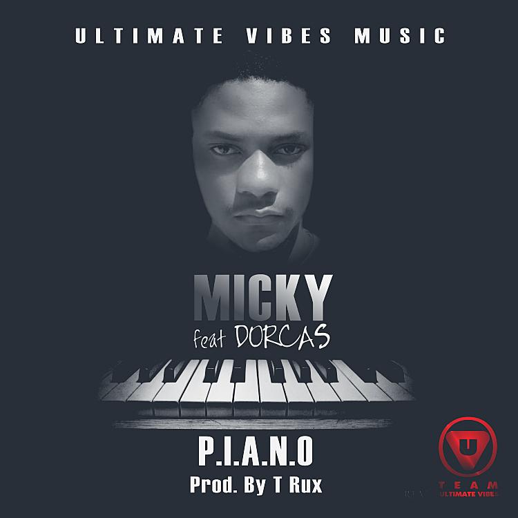 """Micky ft. Dorcas – """"Piano"""" (Prod. By T-Rux)"""