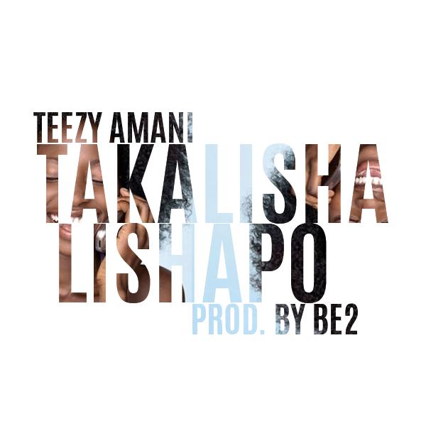 """Teezy Amani – """"Takalishalishapo"""" (Prod. By Be2)"""