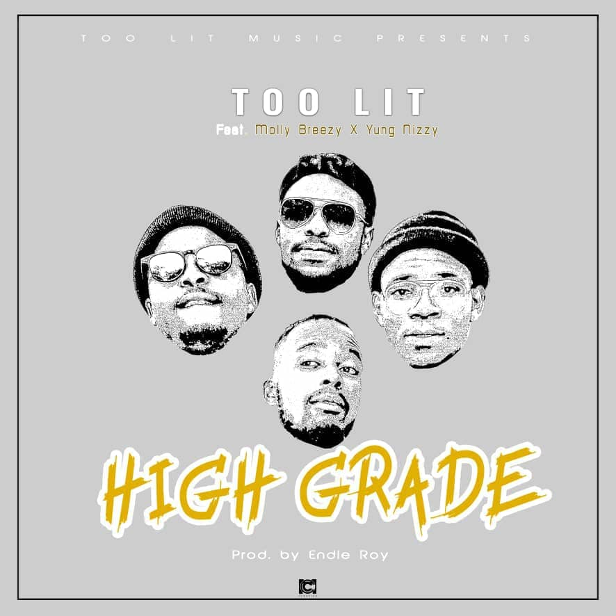 """Too Lit – """"High Grade"""" ft. Molly Breezy & Yung Nizzy"""