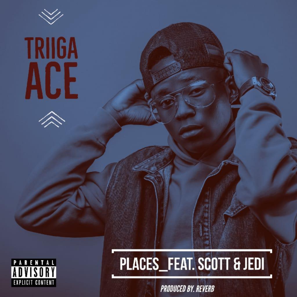 "Triiga Ace ft. Scott & Jedi – ""Places"""