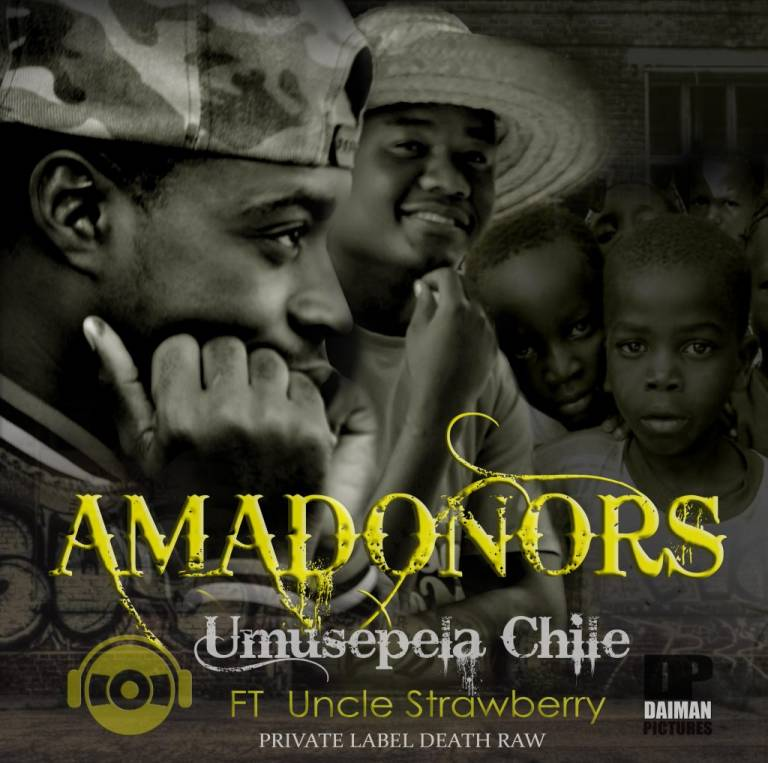 """Umusepela Chile ft. Uncle Strawberry – """"Ama Donors"""""""