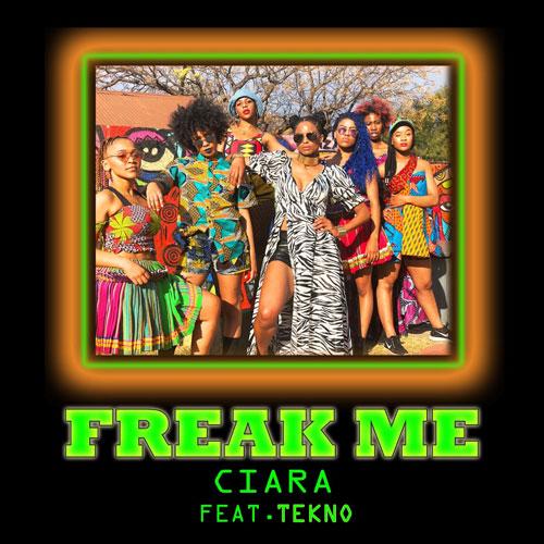 """Ciara ft. Tekno – """"Freak Me"""""""