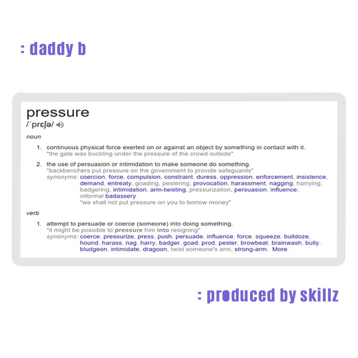"download - Daddy B – ""Pressure (Prod. By Skillz)"