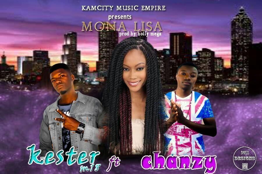 "Kester M18 ft. Chanzy – ""Mona Lisa"""
