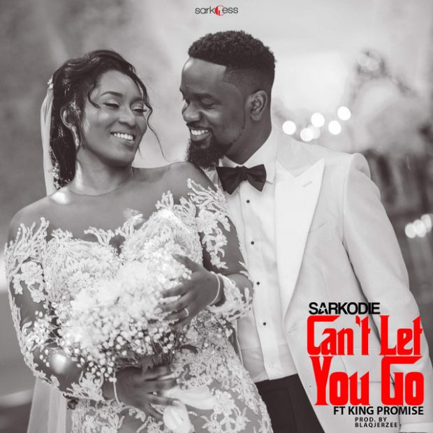 """Sarkodie ft. King Promise – """"Can't Let You Go"""""""