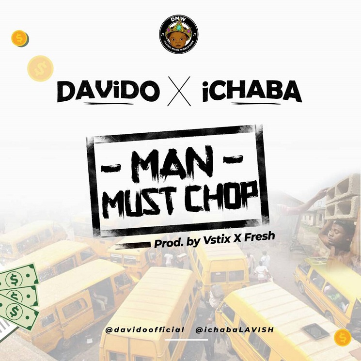 "VIDEO: Ichaba X Davido – ""Man Must Chop"""