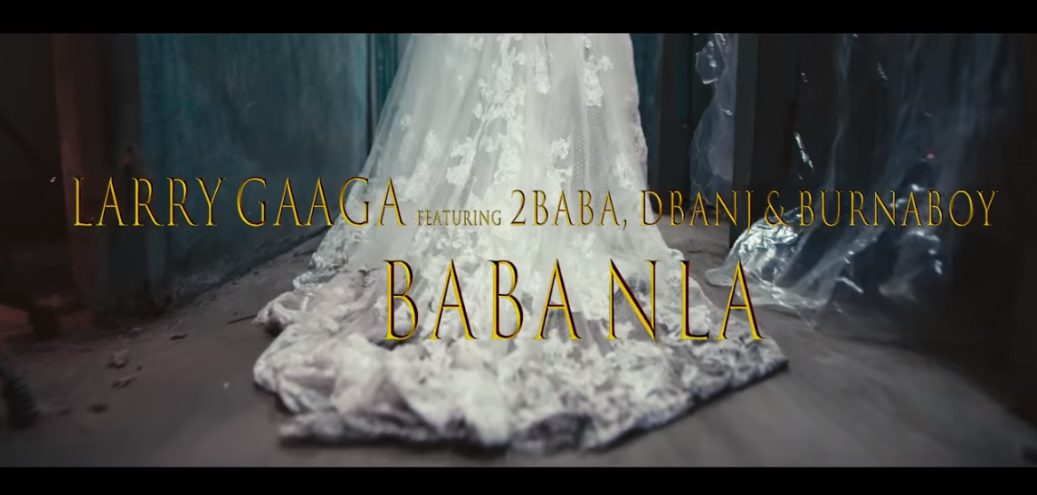 "VIDEO: Larry Gaga ft. 2Baba, Burna Boy & D'Banj – ""Baba Nla"""