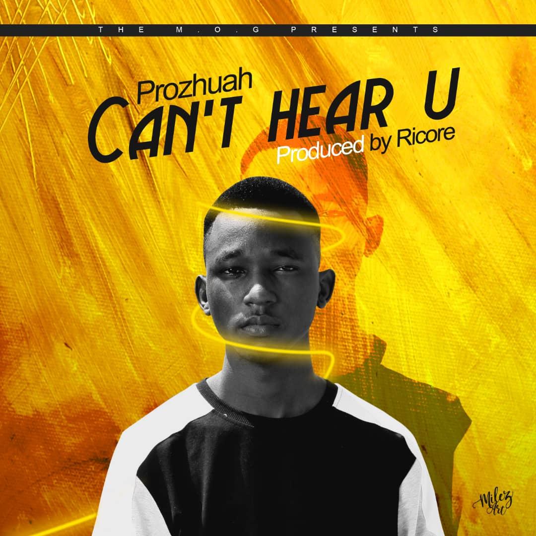 "Prozhuah – ""Can't Hear U"" (Prod. By Ricore)"