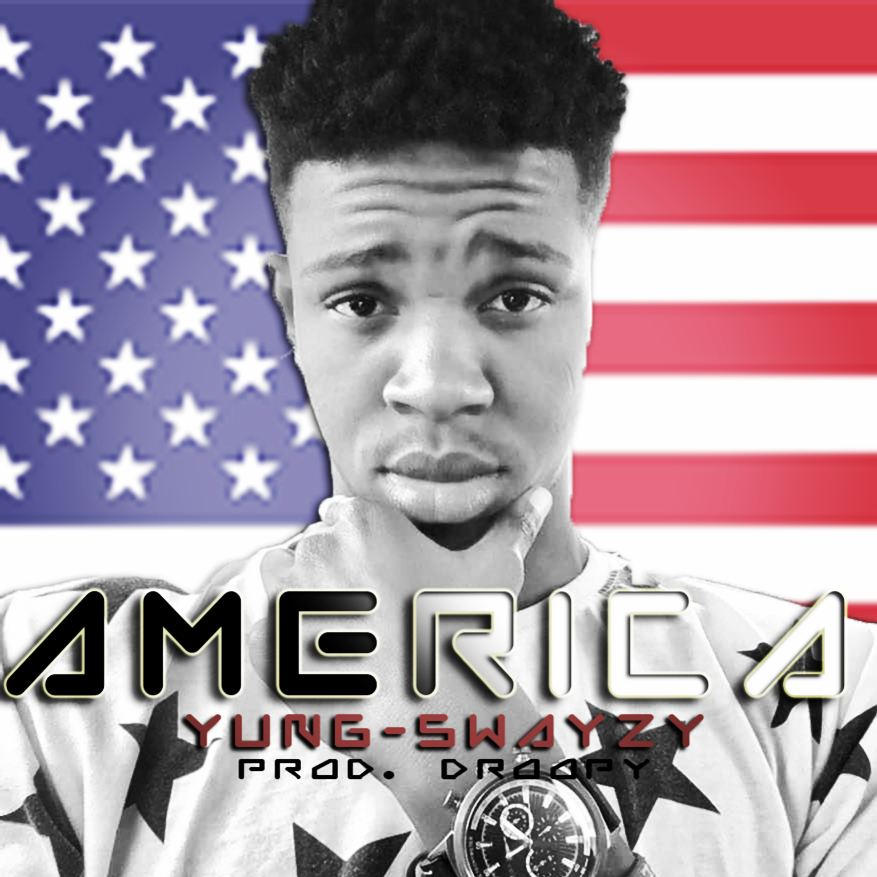 """Yung-Swayzy – """"America"""" (Prod. By Droopy)"""