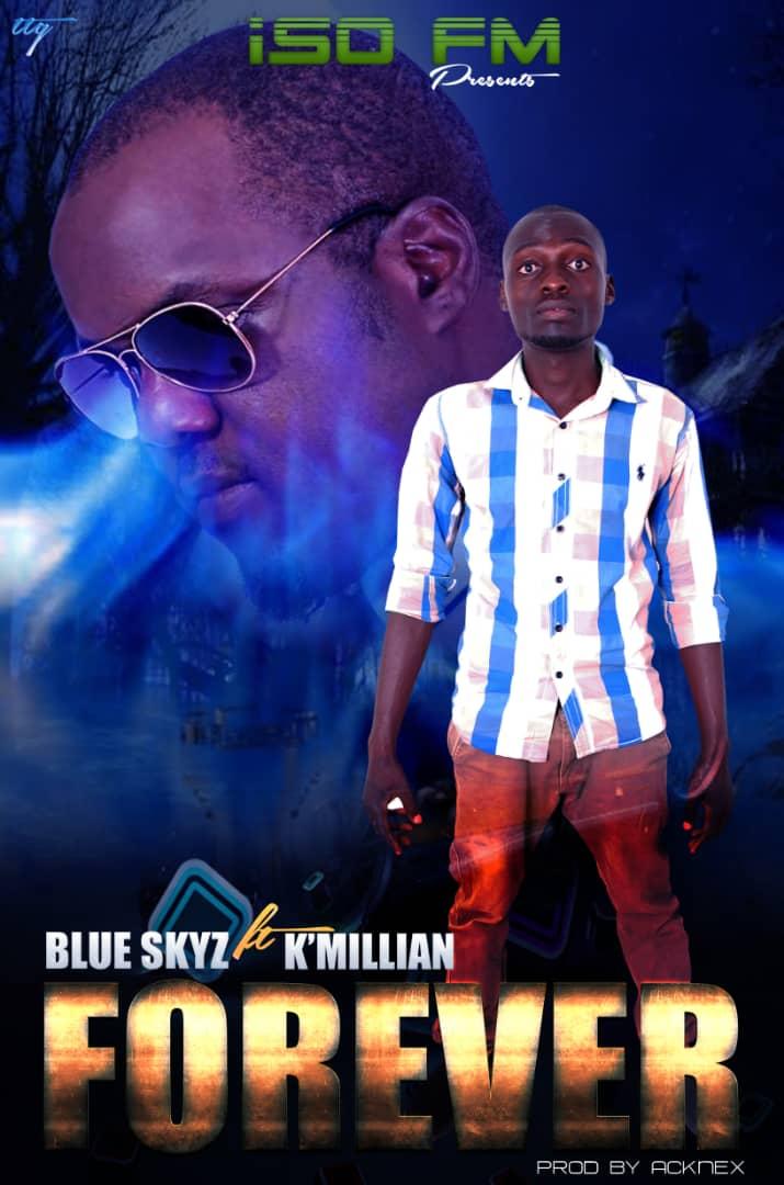 """Blue Skyz ft. K'Millian – """"Forever"""""""