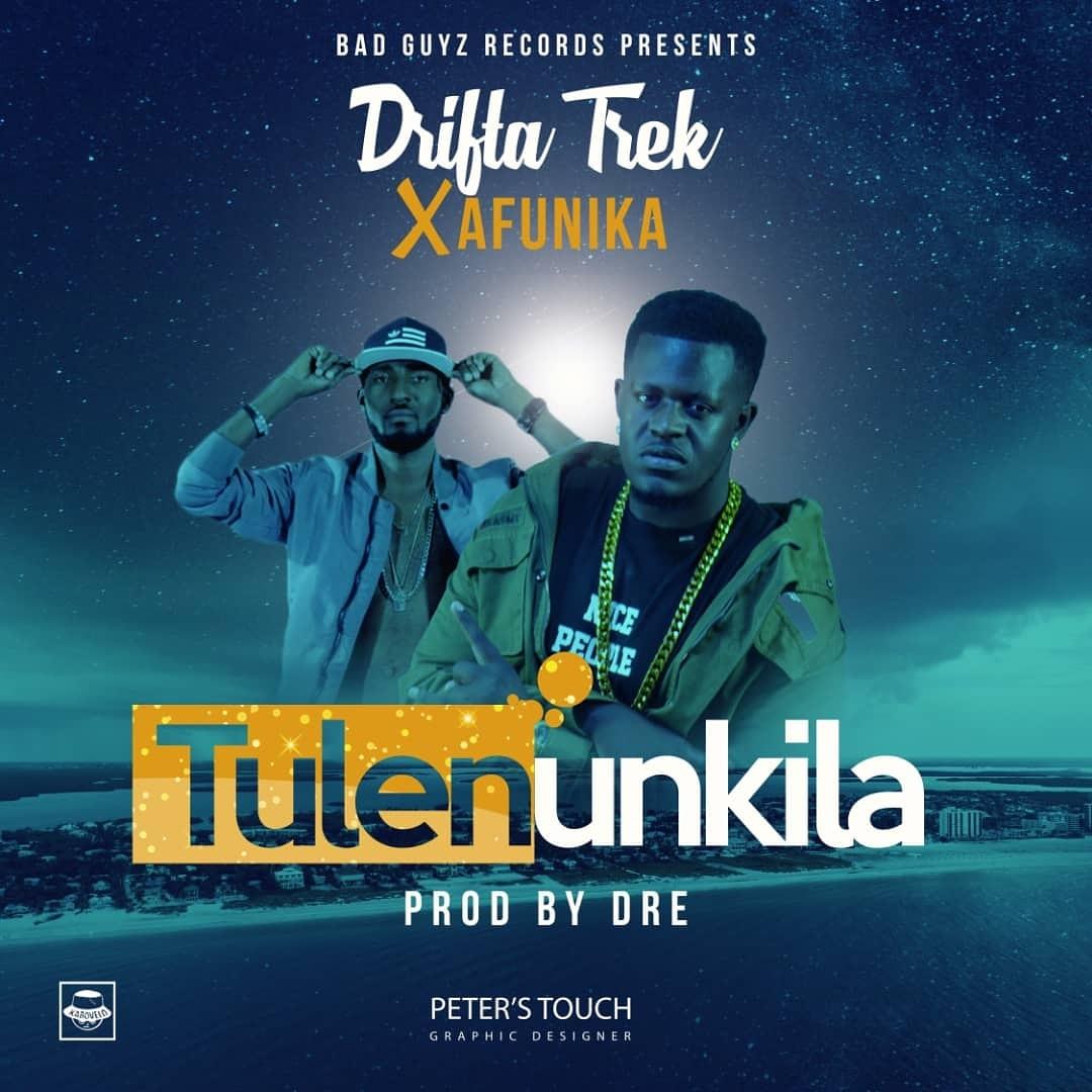 "Drifta Trek ft. Afunika – ""Tulenunkila"""