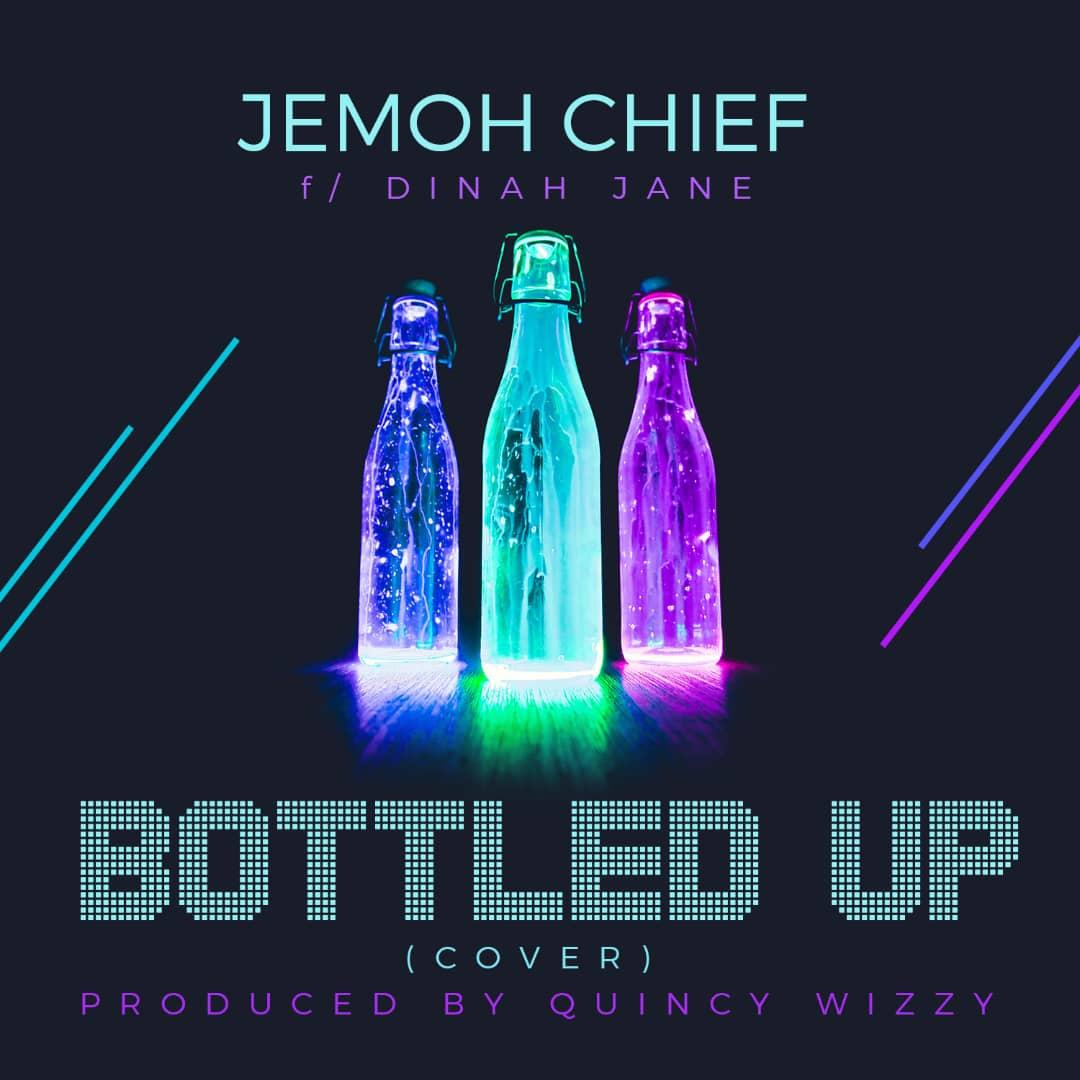 "Jemoh Chief ft. Dinah Jane – ""Bottled Up (Cover)"""