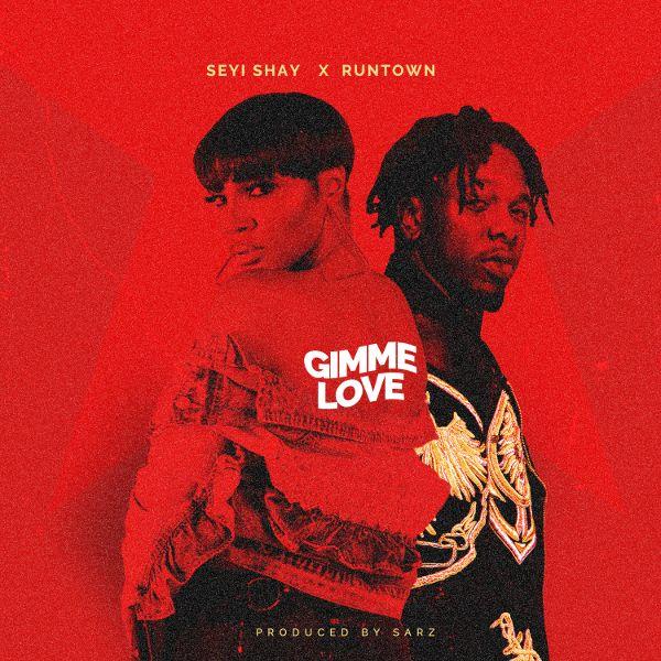 """Seyi Shay ft. Runtown – """"Gimme Love"""""""