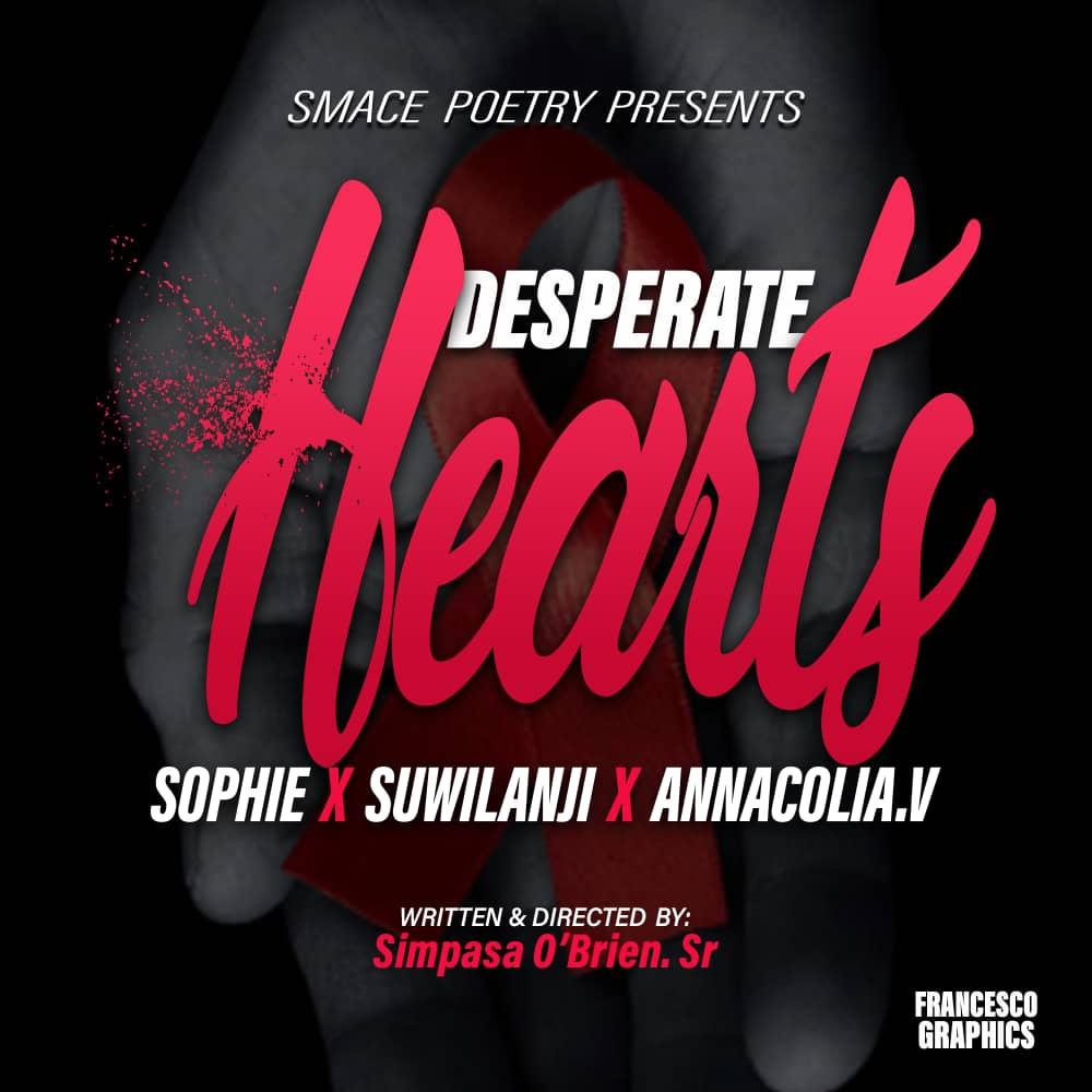 """Sophie X Suwilanji X Annacolia.V – """"Desperate Hearts (Spoken Word Poetry)"""""""