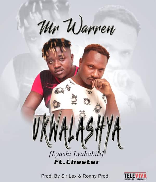 "Mr Warren ft. Chester – ""Ukwalashya (Lyashi Lyababili)"""