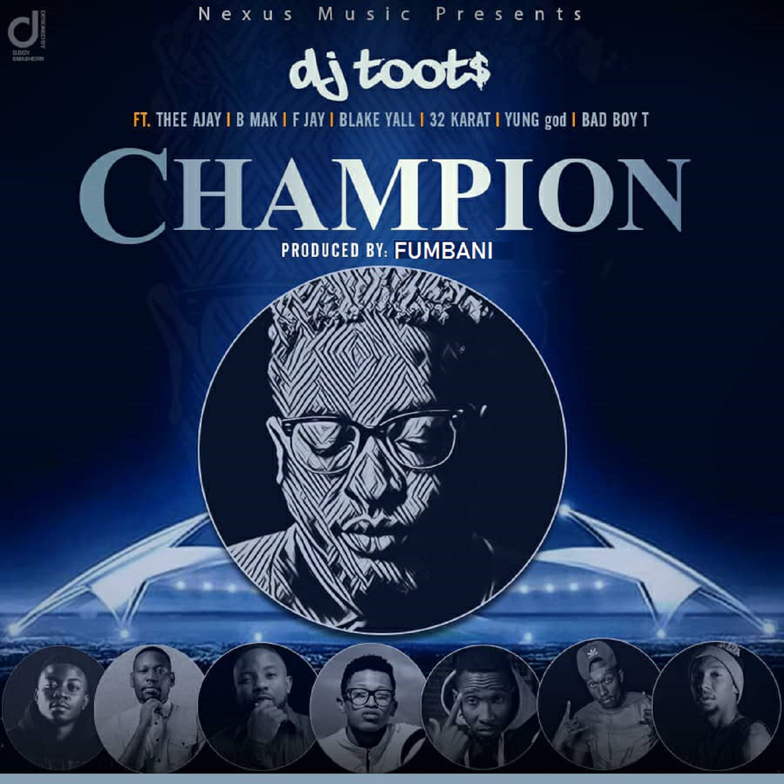 "Dj Toots ft. Thee Ajay, B-Mak, F Jay, Blake Yall, 32 Karat, Young goD, Bad Boy T – ""Champion"""