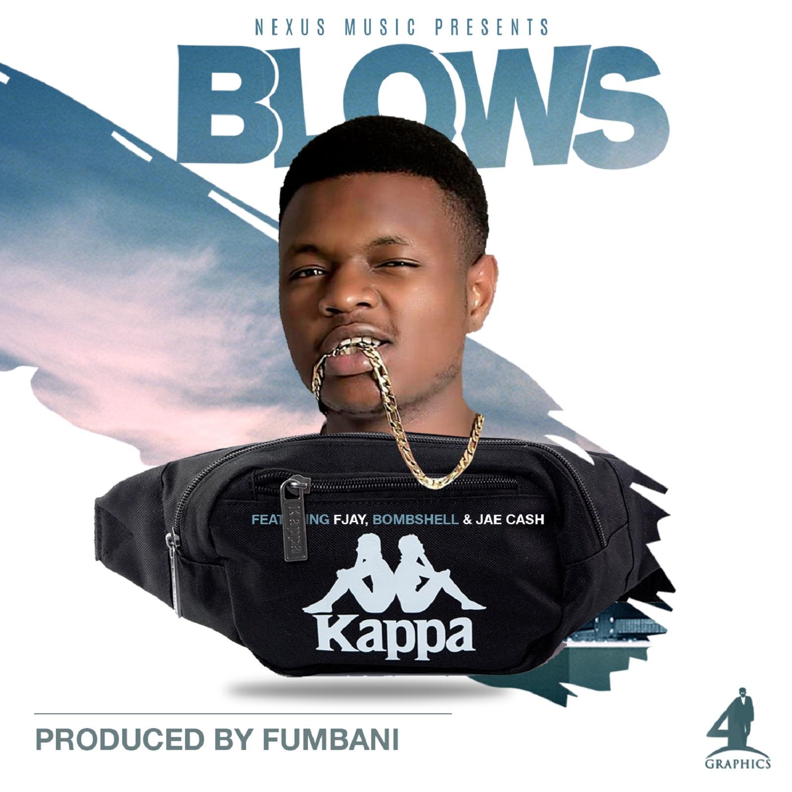 "Blows ft. F Jay, Bombshell, Jae Cash – ""Kappa"""