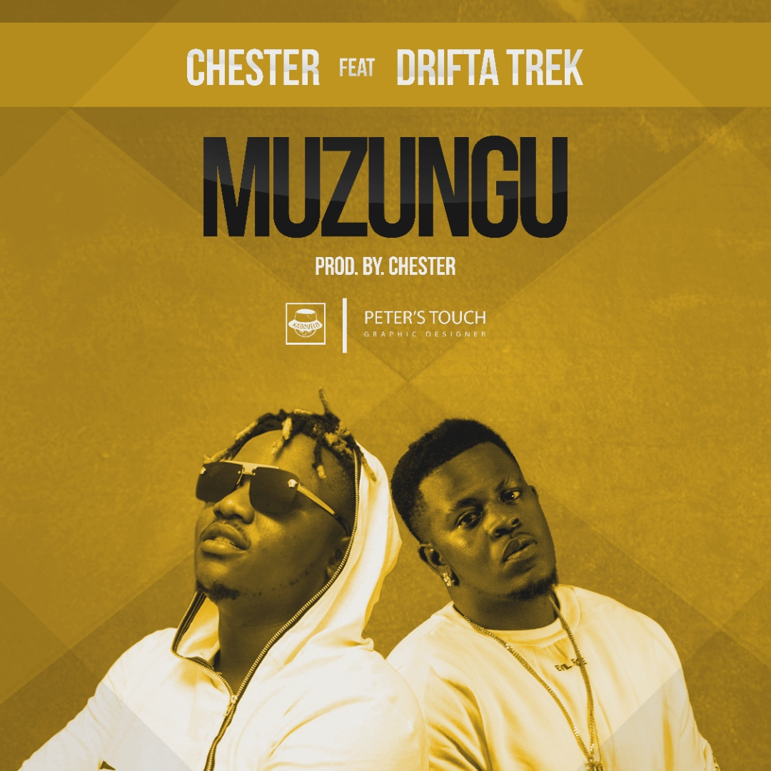 "Chester ft. Drifta Trek – ""Muzungu"""