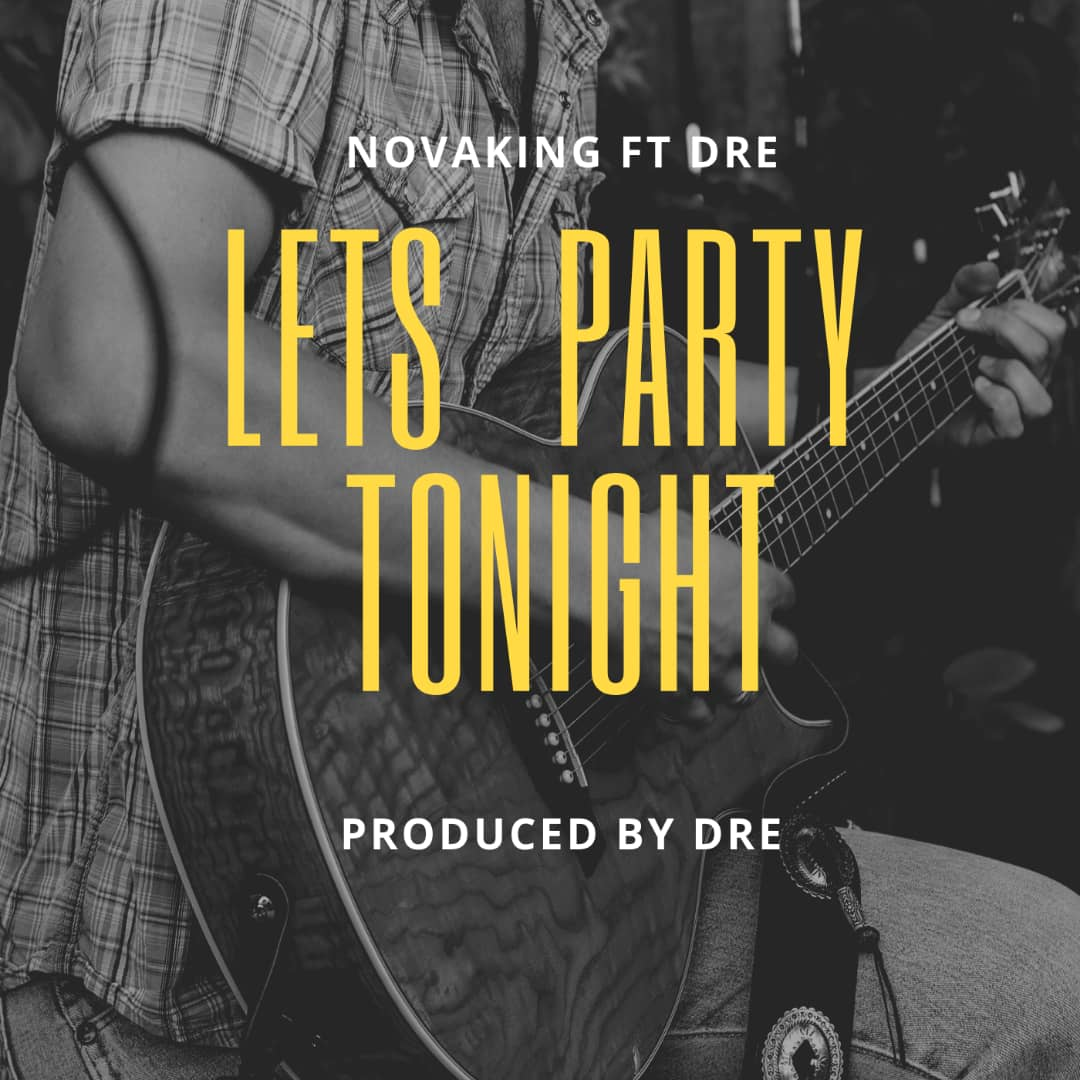 "Novaking ft. Dre – ""Let's Party Tonight"""