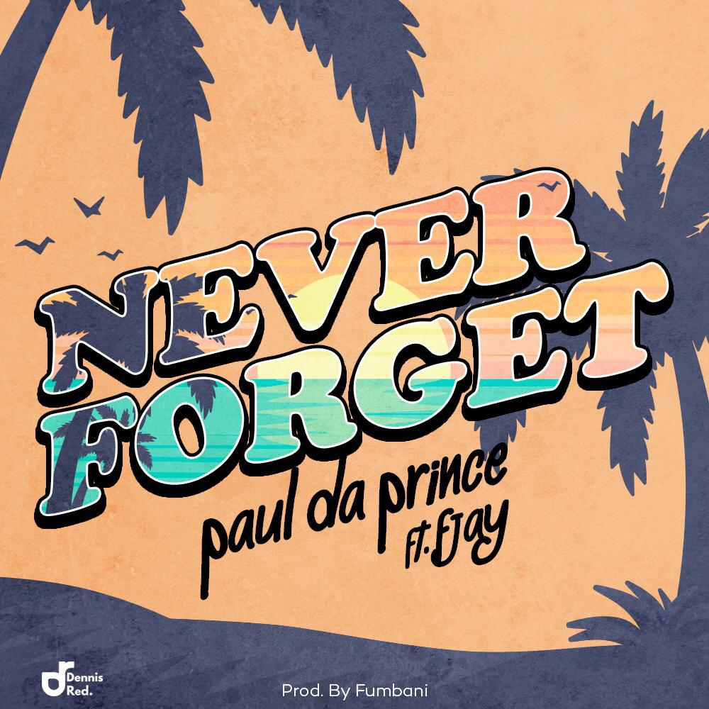 """Paul Da Prince ft. F Jay – """"Never Forget"""""""