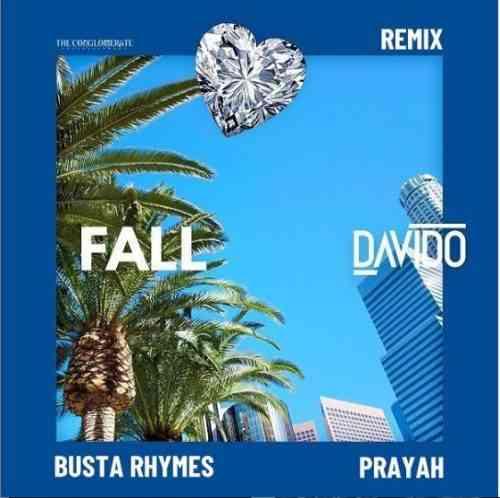 "Davido ft. Busta Rhymes & Prayah – ""Fall (Remix)"""