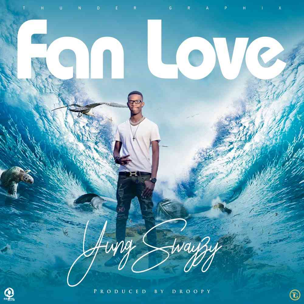 """Yung Swayzy – """"Fun Love"""" (Prod. By Droopy)"""