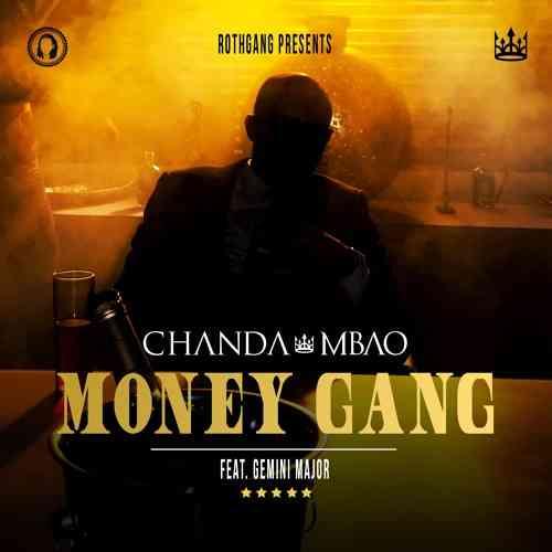 "Chanda Mbao ft. Gemini Major – ""Money Gang"""