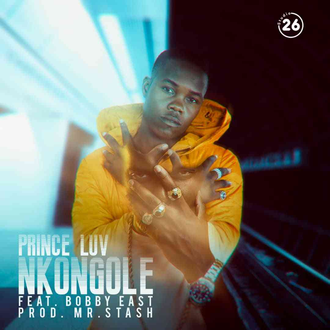 "Prince Luv ft. Bobby East – ""Nkongole"""